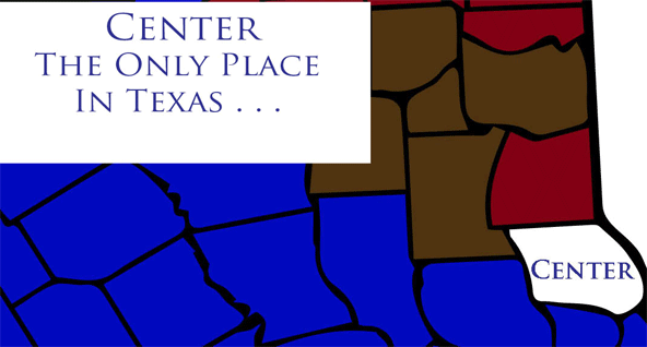 Center Is The Only Place In Texas.